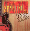 Spektrum - Its only Rock n Roll